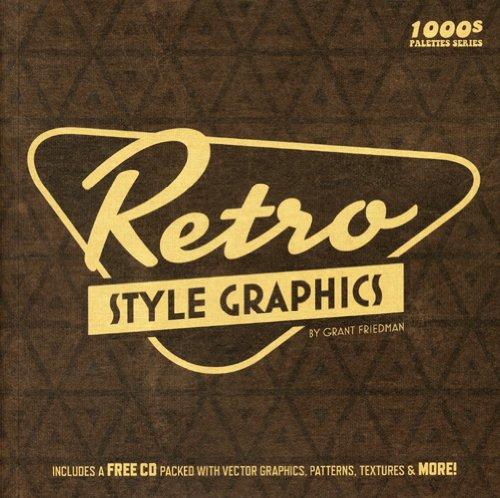 Retro Style Graphics (1000'S Design Style Palettes): Grant ...