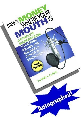 Autographed - There's Money Where Your Mouth Is: A Complete Insider's Guide to Earning Income and Building a Career in Voice-Overs (Third - Where Is Macy