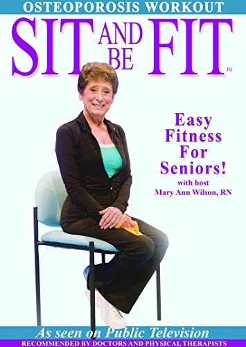 Sit and Be Fit Osteoporosis Workout Award-Winning Chair Exercise for Seniors