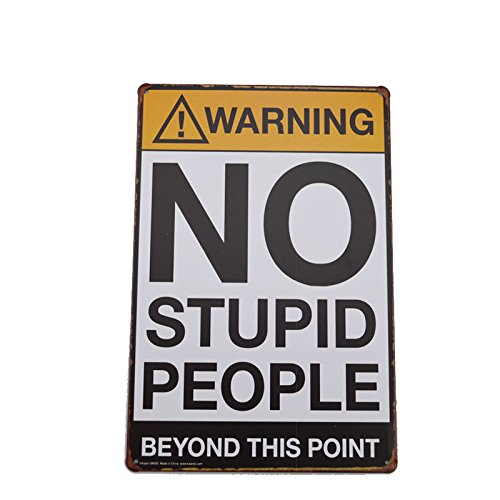 Warning No Stupid People Metal Sign Tin Signs Retro Shabby Wall Plaque Metal Poster Plate 20x30cm Wall Art Coffee Shop Pub Bar Home Hotel Decor