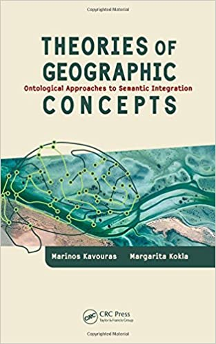Theories of Geographic Concepts: Ontological Approaches to Semantic Integration