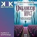Unglaubliche Welt: 4 geheimnisvolle Erzählungen Hörbuch von Thomas Dellenbusch Gesprochen von: Thomas Dellenbusch