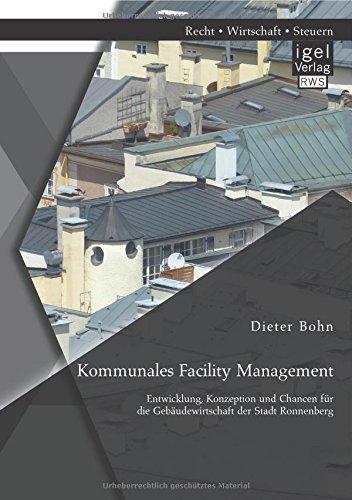 Kommunales Facility Management: Entwicklung, Konzeption und Chancen für die Gebäudewirtschaft der Stadt Ronnenberg