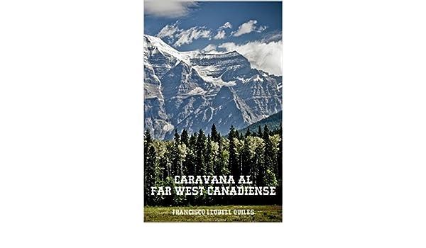 Caravana al Far West Canadiense eBook: Francisco Llobell Quiles: Amazon.es: Tienda Kindle