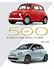 Fiat 500: The History of a Legend from 1936 to the Present