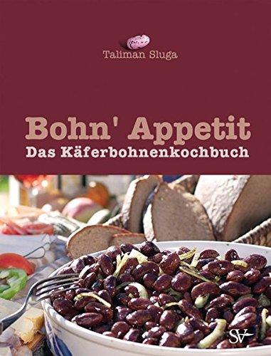 Bohn' Appetit: Das Käferbohnenkochbuch