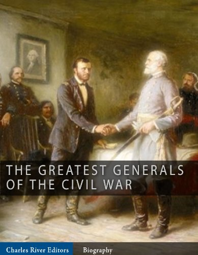 The Greatest Generals of the Civil War: The Lives and Legends of Robert E. Lee, Stonewall Jackson, Ulysses S. Grant, and William Tecumseh Sherman (English Edition) por [Charles River Editors]