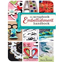 The Scrapbook Embellishment Handbook of Steveson, Sherry Revised Edition on 28 August 2009
