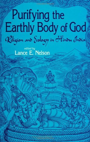 Purifying the Earthly Body of God : Religion and Ecology in Hindu India: 1st (First) Edition (Purifying Earthly Body Of God compare prices)