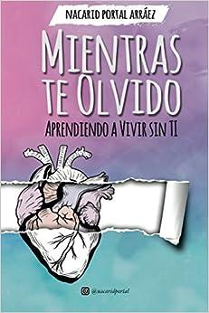 Mientras Te Olvido: Aprendiendo a Vivir Sin Ti (Deluxe Edition)