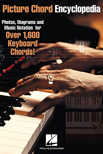 Picture Chord Encyclopedia: Photos, Diagrams and Music Notation for Over 1,600 Keyboard Chords