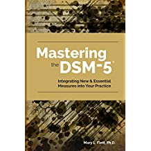 Mastering the DSM-5: Integrating New and Essential Measures into Your Practice