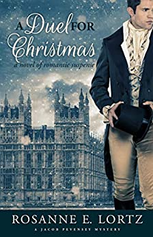 A Duel for Christmas (Pevensey Mysteries Book 3) by [Lortz, Rosanne E.]