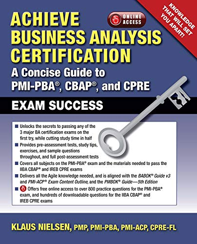 Achieve Business Analysis Certification: A Concise Guide to PMI-PBA®, CBAP® and CPRE Exam Success