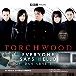 Torchwood: Everyone Says Hello | Dan Abnett
