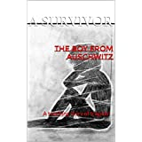 The Boy From Auschwitz: A touching story of tragedy
