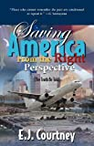 Saving America from the Right Perspective, E. J. Courtney, 1607919877