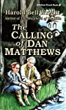Calling of Dan Matthews, The