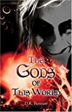The Gods of This World, D. R. Bennett, 1424154200
