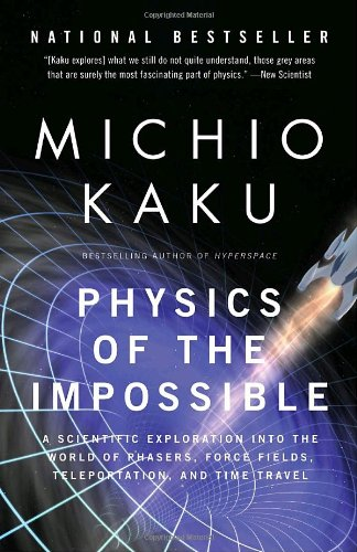 Physics Of The Impossible by Michio Kaku