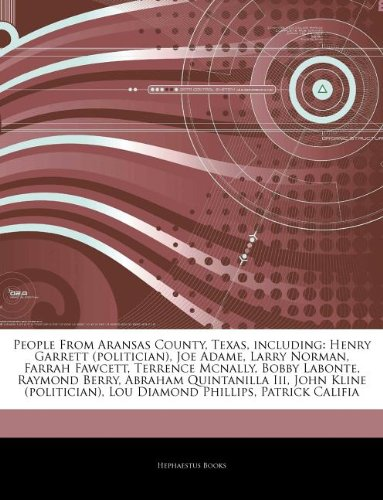 People From Aransas County, Texas, including: Henry Garrett (politician), Joe Adame, Larry Norman, Farrah Fawcett, Terrence Mcnally, Bobby Labonte, ... Lou Diamond Phillips, Patrick Califia