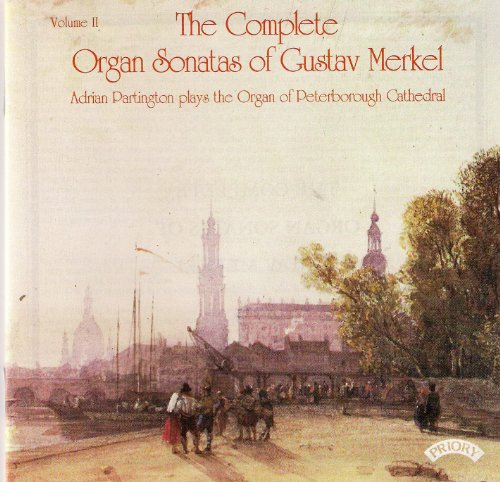 - The Complete Organ Sonatas of Gustav Merkel