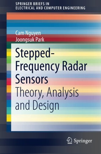 Stepped-Frequency Radar Sensors: Theory, Analysis and Design (SpringerBriefs in Electrical and Computer Engineering)
