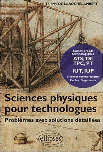 Livre gratuits en ligne Sciences physiques pour technologues : Problèmes avec solutions détaillées pdf