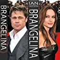 Brangelina: The Untold Story of Brad Pitt and Angelina Jolie Audiobook by Ian Halperin Narrated by Mose Persico