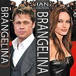 Brangelina: The Untold Story of Brad Pitt and Angelina Jolie | Ian Halperin