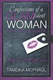 Confessions of a GLAMfident Woman, Tameika McPhaul, 149539994X