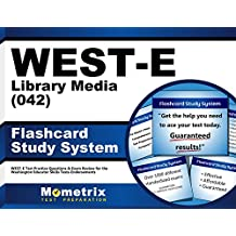 WEST-E Library Media (042) Flashcard Study System: WEST-E Test Practice Questions & Exam Review for the Washington...