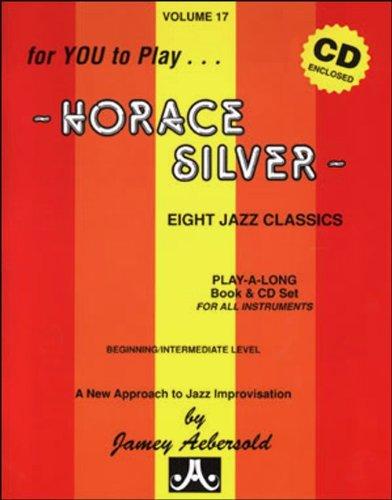 Vol. 17, Horace Silver: Eight Jazz Classics (Book & CD Set)