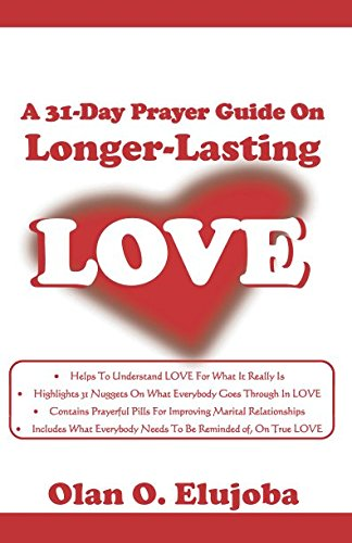 A 31-Day Prayer Guide On Longer-Lasting LOVE: A Tool For Self Heart Healing pdf