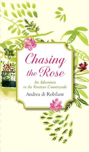 chasing the rose di robilant andrea