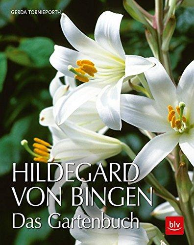 Hildegard von Bingen: Das Gartenbuch