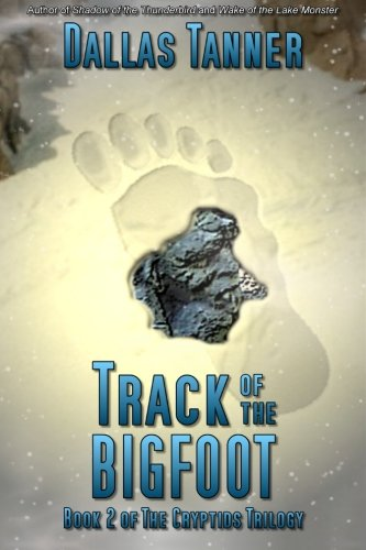Track of the Bigfoot (The Cryptids Trilogy, Book 2)