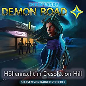 Höllennacht in Desolation Hill (Demon Road 2) Hörbuch