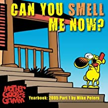 Can You Smell Me Now?: Mother Goose and Grimm Yearbook 2005 Part 1 (The Mother Goose and Grimm Yearbooks) (Volume 1)