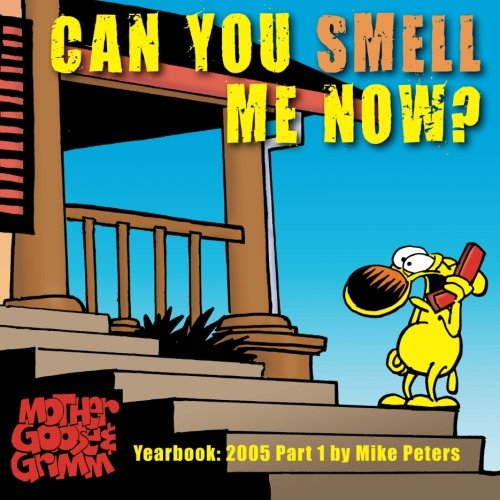 can-you-smell-me-now-mother-goose-and-grimm-yearbook-2005-part-1-the-mother-goose-and-grimm-yearbook
