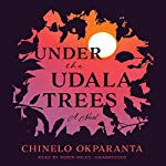 Under the Udala Trees | Chinelo Okparanta