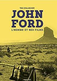 John Ford - L'homme et ses films par Tag Gallagher