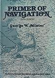 Primer of Navigation, George W. Mixter, 0442252226