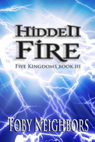 Hidden Fire (The Five Kingdoms) (Volume 3)