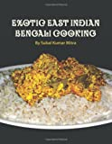 Exotic East Indian Bengali Cooking, Subal Mitra, 1468039512