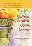 Saffron Flavored Rock Candy: A bilingual anthology of short poems and Haiku Vol 1