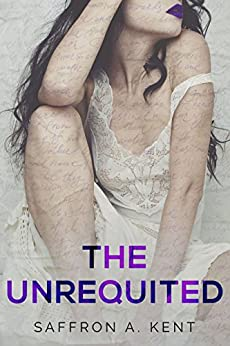 The Unrequited by [Kent, Saffron A.]