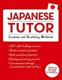 img - for Japanese Tutor: Grammar and Vocabulary Workbook (Learn Japanese with Teach Yourself): Advanced beginner to upper intermediate course book / textbook / text book