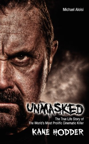 Unmasked: The Happen Story of the World's Most Prolific, Cinematic Killer