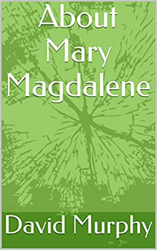About Mary Magdalene